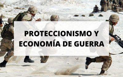 ¿Está el proteccionismo relacionado con la economía de guerra?