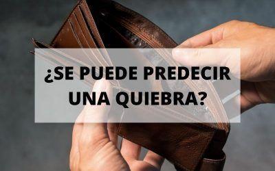 ¿Se puede predecir una quiebra?
