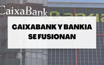 Bankia y Caixabank preparan su fusión para convertirse en el primer banco de España