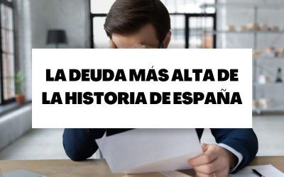 La deuda más alta de la historia de España